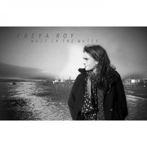 Wait in the Water by Freya Roy