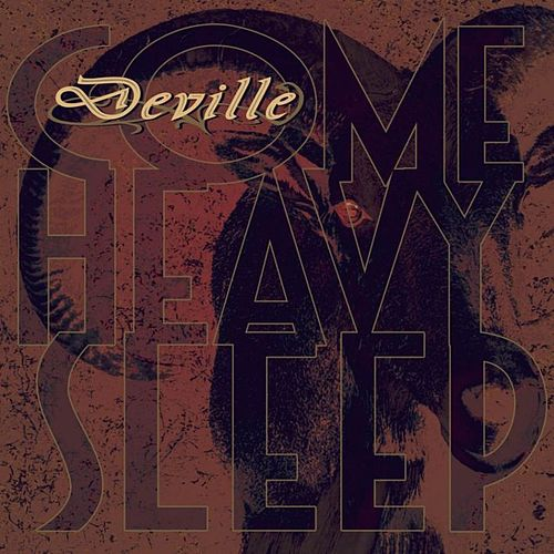 Come Heavy Sleep by Deville