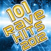 101 Rave Hits 2012 (Best of Electronic Dance Music, Hard House, Hard Dance, NuNrg, Hard Trance, Goa, Psytrance, Dubstep Anthems) de Various Artists
