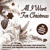 All I Want for Christmas - 30 Timeless Christmas Classics by Various Artists
