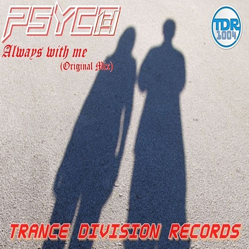 Always With Me by Psycho
