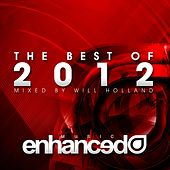 Enhanced Best Of 2012, Mixed by Will Holland - EP de Various Artists
