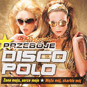 Przeboje Disco Polo von Various Artists