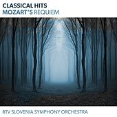 Classical Hits - Mozart's Requiem by RTV Slovenia Symphony Orchestra