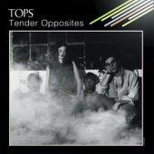 Tender Opposites by TOPS