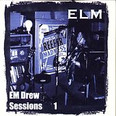 Em Drew Sessions 1 by Elm