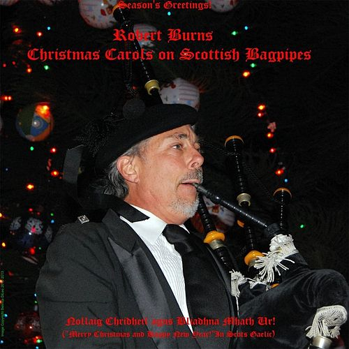 Christmas Carols On Scottish Bagpipes by Robert Burns