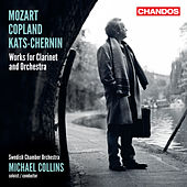 Mozart - Copland - Kats-Chernin: Works for Clarinet & Orchestra by Michael Collins