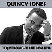 Jazz Classics - The Quintessence - Big Band Bossa Nova by Quincy Jones