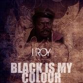 Black Is My Colour de I-Roy