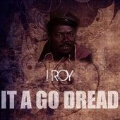 It A Go Dread de I-Roy