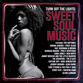 Turn Off The Lights: Sweet Soul Music by Various Artists