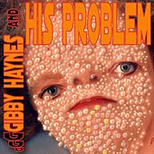 Gibby Haynes and His Problems [Bonus Remixes] by Gibby Haynes and His Problem