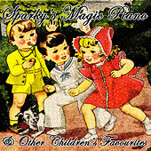 Sparky''s Magic Piano & Other Children's Favourites by Various Artists