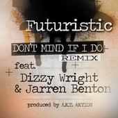 Don't Mind If I Do - The Remix (feat. Dizzy Wright & Jarren Benton) by Futuristic