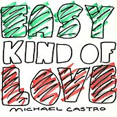 Easy Kind of Love by Michael Castro