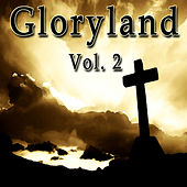 Gloryland Vol. 2 by Various Artists