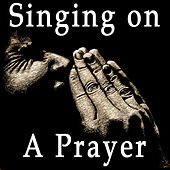 Singing On A Prayer by Various Artists