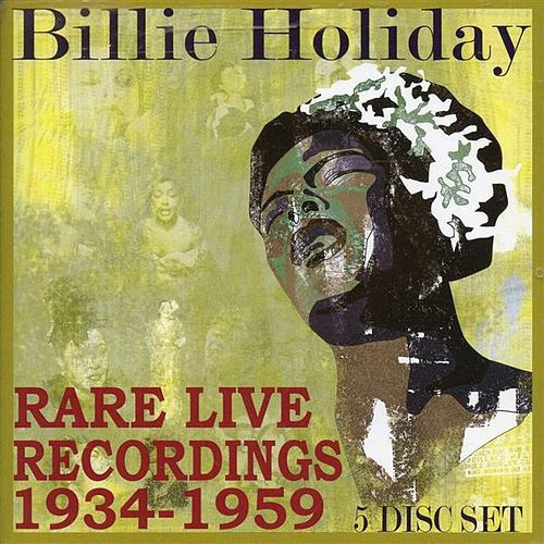 Billie Holiday: Rare Live Recordings from 1935-1959 by Various Artists