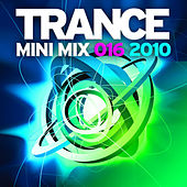 Trance Mini Mix 016 - 2010 by Various Artists