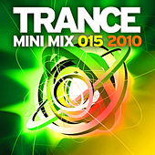 Trance Mini Mix 015 - 2010 by Various Artists