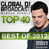 Global DJ Broadcast Top 40 - Best Of 2012 von Various Artists