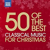 50 of the Best: Classical Music for Christmas von Various Artists