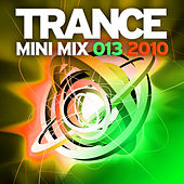 Trance Mini Mix 013 - 2010 by Various Artists