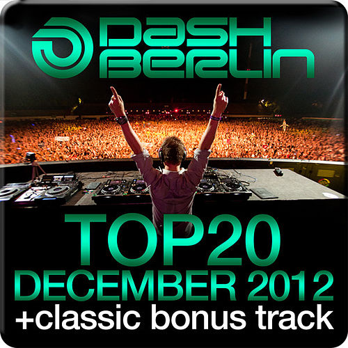 Dash Berlin Top 20 - December 2012 (Including Classic Bonus Track) by Various Artists