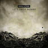 Let´s Drop Bombs von Haujobb