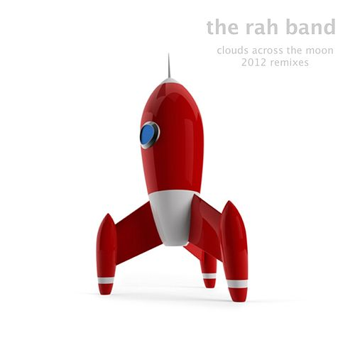 Clouds Across the Moon (The 2012 Remixes) by Rah Band