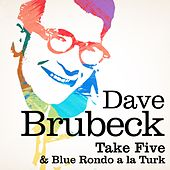 Take Five / Blue Rondo a la turk (Remastered) by Dave Brubeck