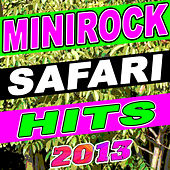 Minirock Safari Hits 2013 de Various Artists