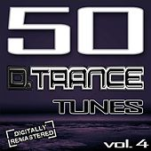 50 D. Trance Tunes, Vol. 4 (The History Of Techno Trance & Hardstyle Electro 2013 Anthems) de Various Artists