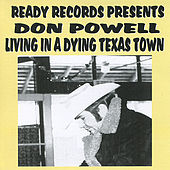 Living in a Dying Texas Town by Don Powell