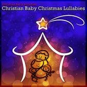 Christian Baby Christmas Lullabies by Christian Baby Lullabies