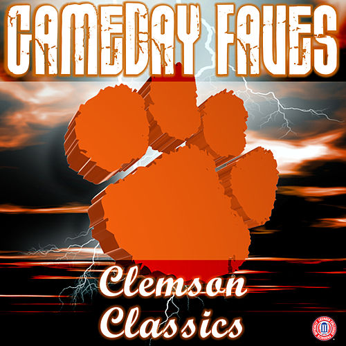 Gameday Faves: Clemson Classics by Clemson University Marching Band