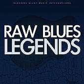 Raw Blues Legends by Various Artists