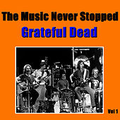 The Music Never Stopped, Vol 1 by Grateful Dead