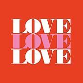 Love Love Love by Various Artists