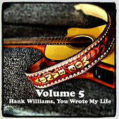 Volume 5 - Hank Williams, You Wrote My Life de Moe Bandy
