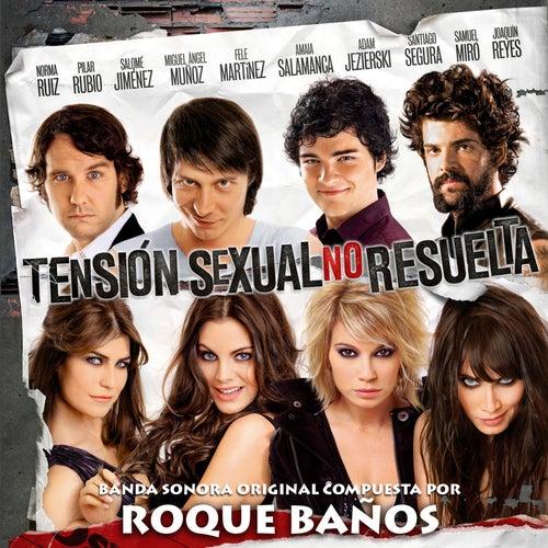 Tension Sexual No Resuelta by Roque Baños