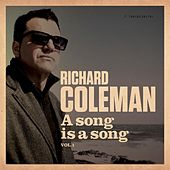 A Song Is A Song (Vol. 1) de Richard Coleman