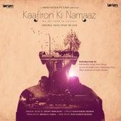 Kaafiron Ki Namaaz (Original Motion Picture Soundtrack) by Various Artists
