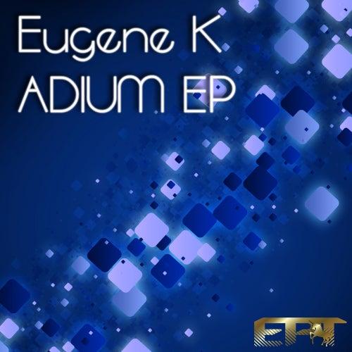 Adium - Single by Eugene K