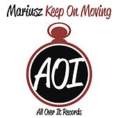 Keep On Moving by Mariusz