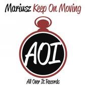 Keep On Moving de Mariusz