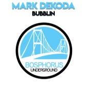 Bubblin di Mark Dekoda