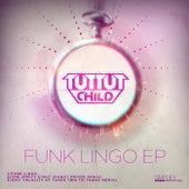 Funk Lingo EP by Tut Tut Child