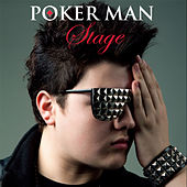 Stage by Poker Man